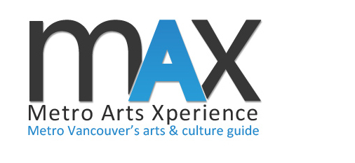 Metro Vancouver has launched a new arts listings website at www.maxguide.org.
