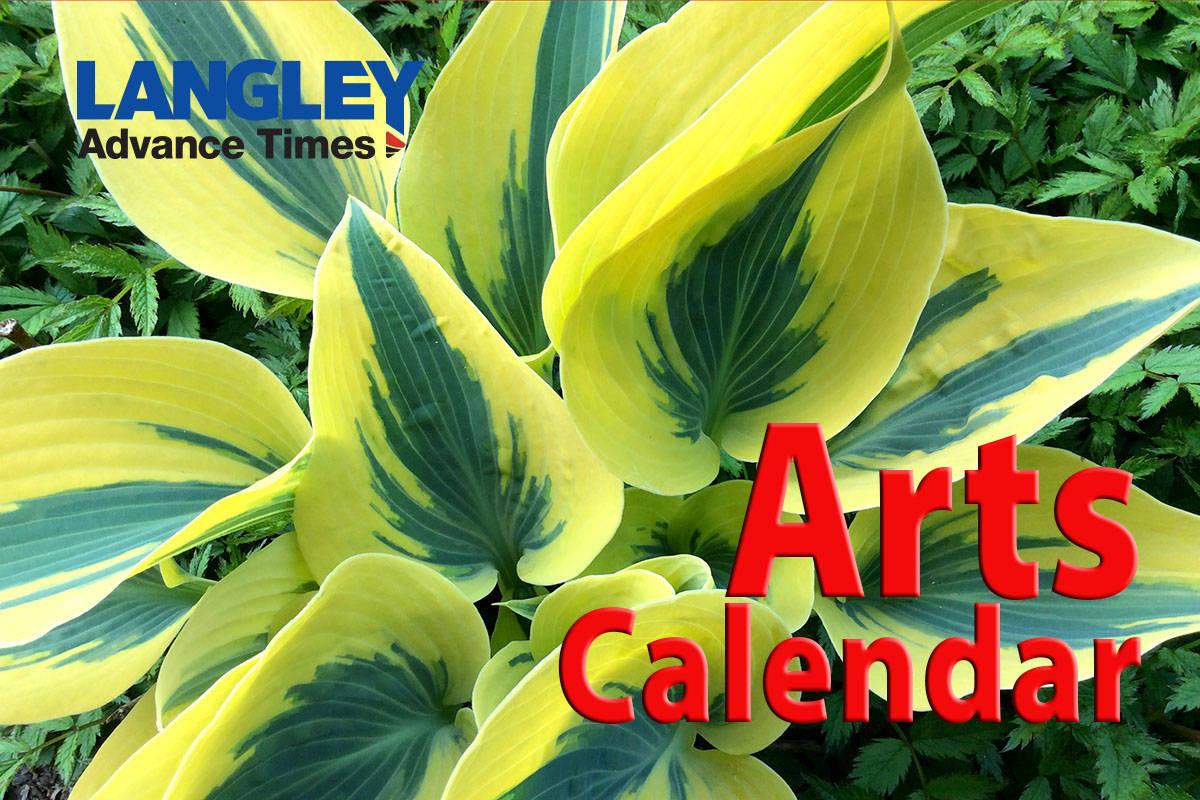 • Submit Langley events to: news@langleyadvancetimes.com (Subject: Arts Calendar)