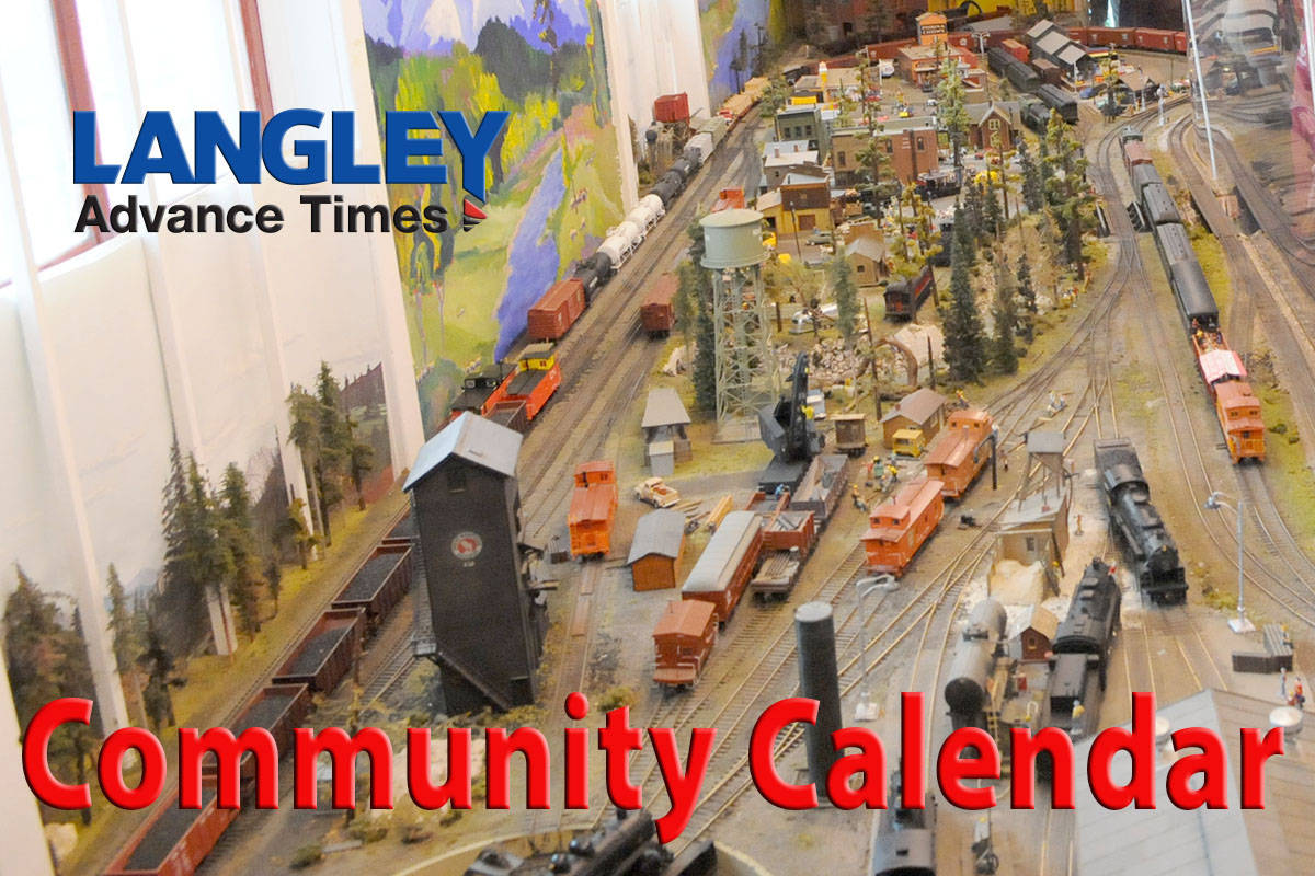 • Submit Langley events to: news@langleyadvancetimes.com (Subject: Community Calendar)