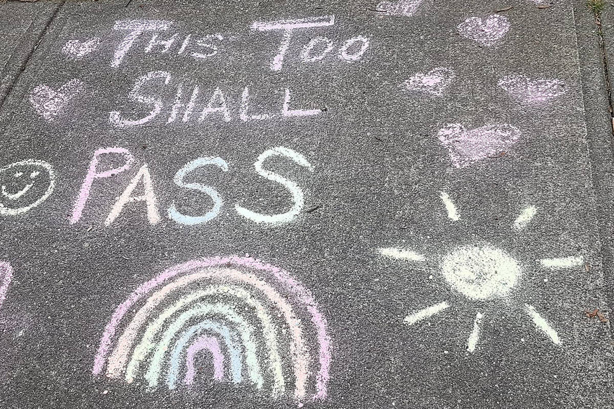 """""""This too shall pass,"""" was written on a sidewalk in Murrayville. (Sarah Vandergugten/Special to Langley Advance Times)"""
