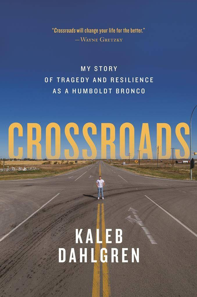"""The cover of """"Crossroads"""" by Kaleb Dahlgren is shown in this undated handout photo. Dahlgren is one of the survivors of the Humboldt Broncos bus crash in April 2018. His book was released on March 16. THE CANADIAN PRESS/HO — HarperCollins Canada, *MANDATORY CREDIT*"""