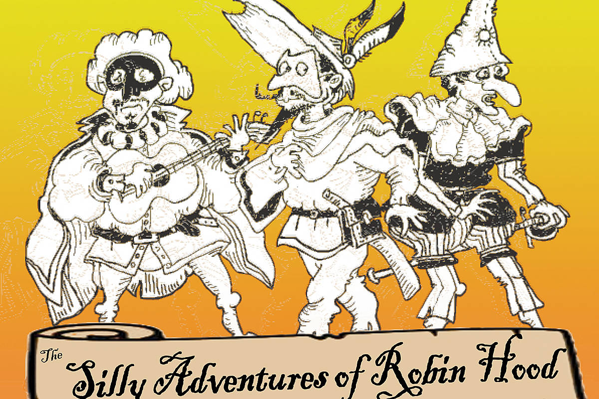 <em>The Silly Adventures of Robin Hood</em> comes to the Fraser Valley Cidery this weekend in Langley. (Special to Langley Advance Times)